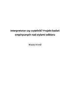 Interpretator czy czytelnik? Projekt badań empirycznych nad stylami odbioru