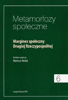 """Margines społeczny Drugiej Rzeczypospolitej jako warstwa """"niehistoryczna""""?"""