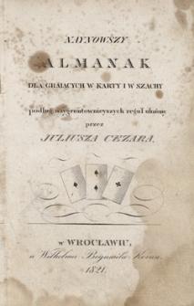 Naynowszy almanak dla grających w karty i w szachy podług naygrontownieyszych reguł ułożony
