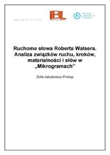 """Ruchome słowa Roberta Walsera. Analiza związków ruchu, kroków, materialności i słów w """"Mikrogramach"""""""