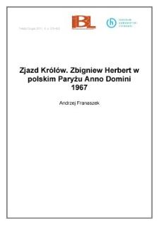 Zjazd Królów. Zbigniew Herbert w polskim Paryżu Anno Domini 1967