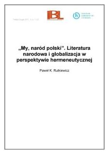 """""""My, naród polski"""". Literatura narodowa i globalizacja w perspektywie hermeneutycznej"""