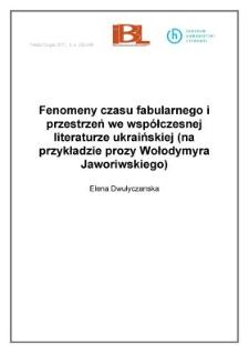 Fenomeny czasu fabularnego i przestrzeni we współczesnej literaturze ukraińskiej (na przykładzie prozy Wołodymyra Jaworiwskiego)