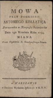 Mowa Przy Pogrzebie Antoniego Kołłątaja Porucznika w Korpusie Inżenierów Dnia 1go Września Roku 1794. Miana