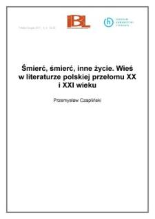 Śmierć, śmierć, inne życie. Wieś w literaturze polskiej przełomu XX i XXI wieku