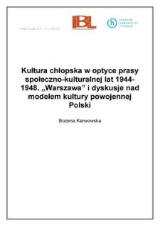 """Kultura chłopska w optyce prasy społeczno-kulturalnej lat 1944-1948. """"Warszawa"""" i dyskusje nad modelem kultury powojennej Polski"""