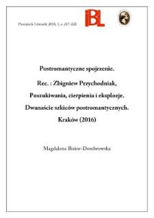 Postromantyczne spojrzenie. Rec.: Zbigniew Przychodniak, Poszukiwania, cierpienia i eksplozje. Dwanaście szkiców postromantycznych. Kraków (2016)