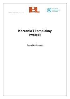 Korzenie i komleksy (wstęp)