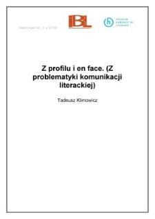 Z profilu i en face. (Z problematyki komunikacji literackiej)