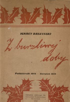 Z burzliwej doby : mowy sejmowe posła Ignacego Daszyńskiego, wygłoszone w czasie od października 1918 do sierpnia 1919 roku, wedle protokołów stenograficznych
