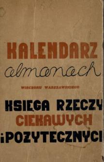 """Kalendarz Almanach """"Wieczoru Warszawskiego"""" na Rok ... : księga rzeczy ciekawych i pożytecznych"""