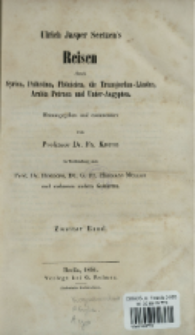 Ulrich Jasper Seetzen's Reisen durch Syrien, Palästina, Phönicien, die Transjordan-Länder, Arabia Petraea und Unter-Aegypten. Bd. 2.