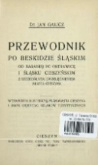 Przewodnik po Beskidzie Śląskim od Baraniej po Ostrawicę i Śląsku Cieszyńskim z szczególnem uwzględnieniem miasta Cieszyna