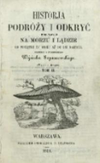 Historja podróży i odkryć dokonanych na morzu i lądzie od początku XV wieku aż do dni naszych. T. 2