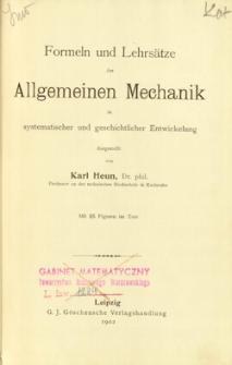 Formeln und Lehrsätze der allgemeinen Mechanik in systematischer und geschichtlicher Entwicklung