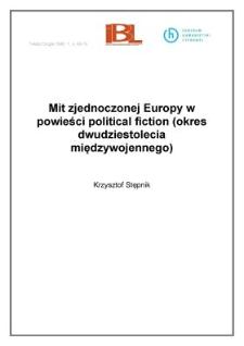Mit zjednoczonej Europy w powieści political fiction (okres dwudziestolecia międzywojennego)