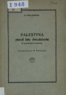 Palestyna przed laty dwudziestu : (z pamiętników podróży)