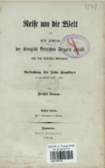 Reise um die Welt und drei Fahrten der Königlich Britischen Fregatte Herald nach dem nördlichen Polarmeere zur Aussuchung Sir John Franklin's in den Jahren 1845-1851. Bd. 1