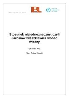 Stosunek niejednoznaczny, czyli Jarosław Iwaszkiewicz wobec władzy