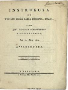 Instrukcya do wymiaru zboża laską korcową, zwaną : dnia 21. Marca 1809 approbowaną