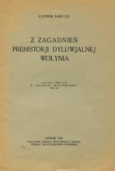 Z zagadnień prehistorji dyluwjalnej Wołynia