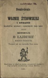 Doniesienie o wojnie żydowskiej i opisanie sławnych rycerzy i bohaterów tego rodu oraz historyja o Lajbusiu małego żydziech.