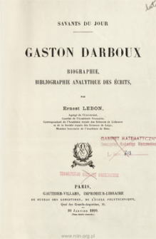 Gaston Darboux : biographie, bibliographie analytique des écrits