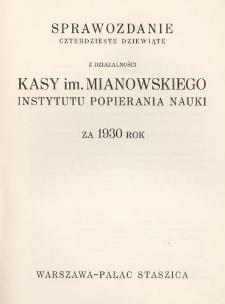Sprawozdanie czterdzieste dziewiąte z działalności Kasy im. Mianowskiego Instytutu Popierania Nauki za 1930 rok
