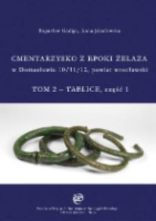 Cmentarzysko wczesnej epoki żelaza w Domasławiu 10/11/12, powiat wrocławski. T. 2 - Tablice, część 1