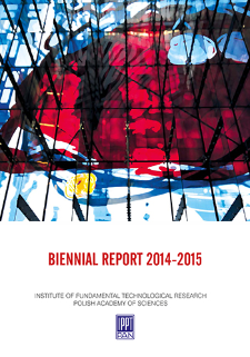 Biennial Report 2014-2015. Institute of Fundamental Technological Research, Polish Academy of Sciences