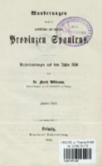 Wanderungen durch die nordöstlichen und centralen Provinzen Spaniens : Reiseerinnerungen aus dem Jahre 1850. T. 2