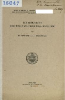 Zur Geschichte der Weichsel-Oder-Wasserscheide = Przyczynek do hisroryi działu wodnego między Wisłą a Odrą