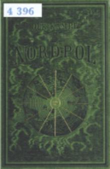Der Kampf um den Nordpol : Geschichte der Nordpolfahrten 1868-1879
