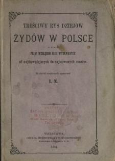 Treściwy rys dziejów Żydów w Polsce oraz praw względem nich wydanych od najdawniejszych do najnowszych czasów