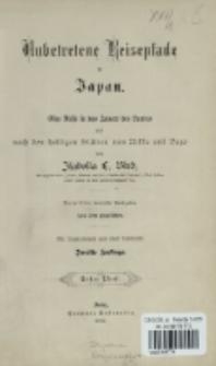 Unbetretene Reisepfade in Japan : eine Reise in das Innere des Landes und nach den heiligen Stätten von Nikko und Yezo. Bd. 1-2