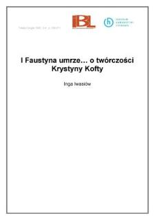 I Faustyna umrze... o twórczości Krystyny Kofty