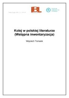 Kolej w polskiej literaturze. (Wstępna inwentaryzacja)