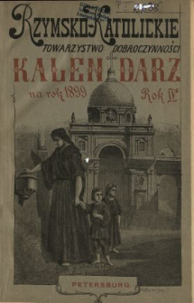 Kalendarz Rzymsko-Katolickiego Towarzystwa Dobroczynności w Petersburgu na Rok 1899