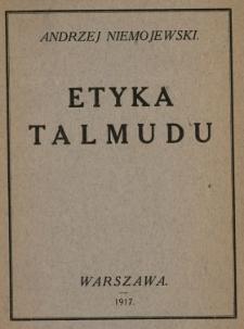 Etyka Talmudu : odczyt wygłoszony d. 3 i 10 października 1917 r. w Warszawie w sali Stowarzyszenia Techników