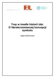 Trop w imadle historii idei. O literaturoznawczej koncepcji symbolu