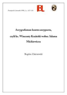 Arcygrafoman kontra arcypoeta, czyli ks. Wincenty Kraiński wobec Adama Mickiewicza