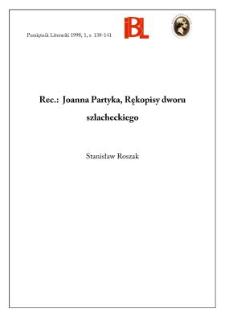 Joanna Partyka, Rękopisy dworu szlacheckiego doby staropolskiej. Warszawa 1995