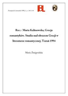 Maria Kalinowska, Grecja romantyków : studia nad obrazem Grecji w literaturze romantycznej. Toruń 1994