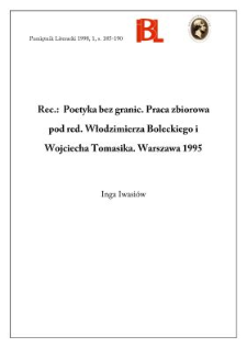 Poetyka bez granic. Praca zbiorowa pod red. Włodzimierza Boleckiego i Wojciecha Tomasika, indeks oprac. Romualda Truszkowska, Warszawa 1995