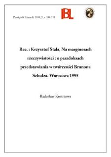 Krzysztof Stala, Na marginesach rzeczywistości : o paradoksach przedstawiania w twórczości Brunona Schulza. Warszawa 1995