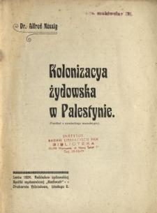 Kolonizacya żydowska w Palestynie : (przekład z niemieckiego manuskryptu)