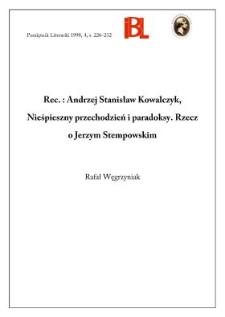 Andrzej Stanisław Kowalczyk, Nieśpieszny przechodzień i paradoksy : rzecz o Jerzym Stempowskim. Wrocław 1997