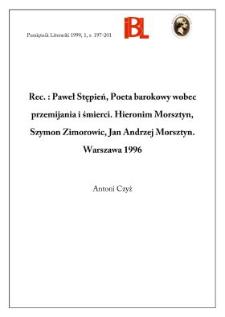 Paweł Stępień, Poeta barokowy wobec przemijania i śmierci : Hieronim Morsztyn, Szymon Zimorowic, Jan Andrzej Morsztyn. Warszawa 1996