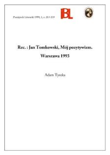 Jan Tomkowski, Mój pozytywizm. Warszawa 1993