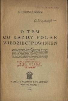 """O tem, co każdy Polak wiedzieć powinien : pamięci członków Polskiej Organizacji Wojskowej Gnatkowskiego, Trętowskiego, Osińskiego i Krukowskiego, którzy widząc w bolszewiźmie największego wroga Polski, za wierną służbę Ojczyźnie zamordowani zostali przez żydów-bolszewików w Winnicy na Podolu dn. 30-go czerwca 1919 roku i umierali, jak prawdziwi bohaterowie-męczennicy, śpiewając """"Boże coś Polskę""""c"""